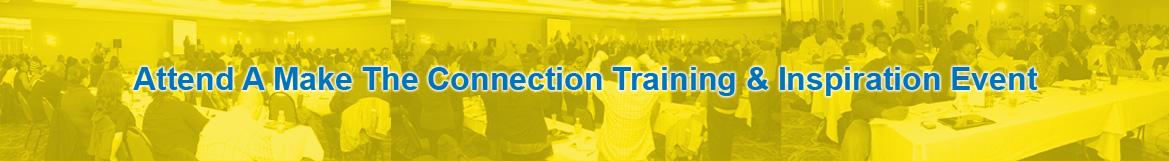 Attend A Make the Connection Training & Inspiration Event>